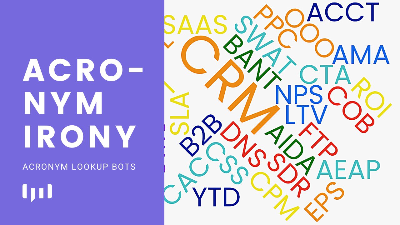 Acronym irony an article about acronym chatbots that help employees better understand internal jargon.