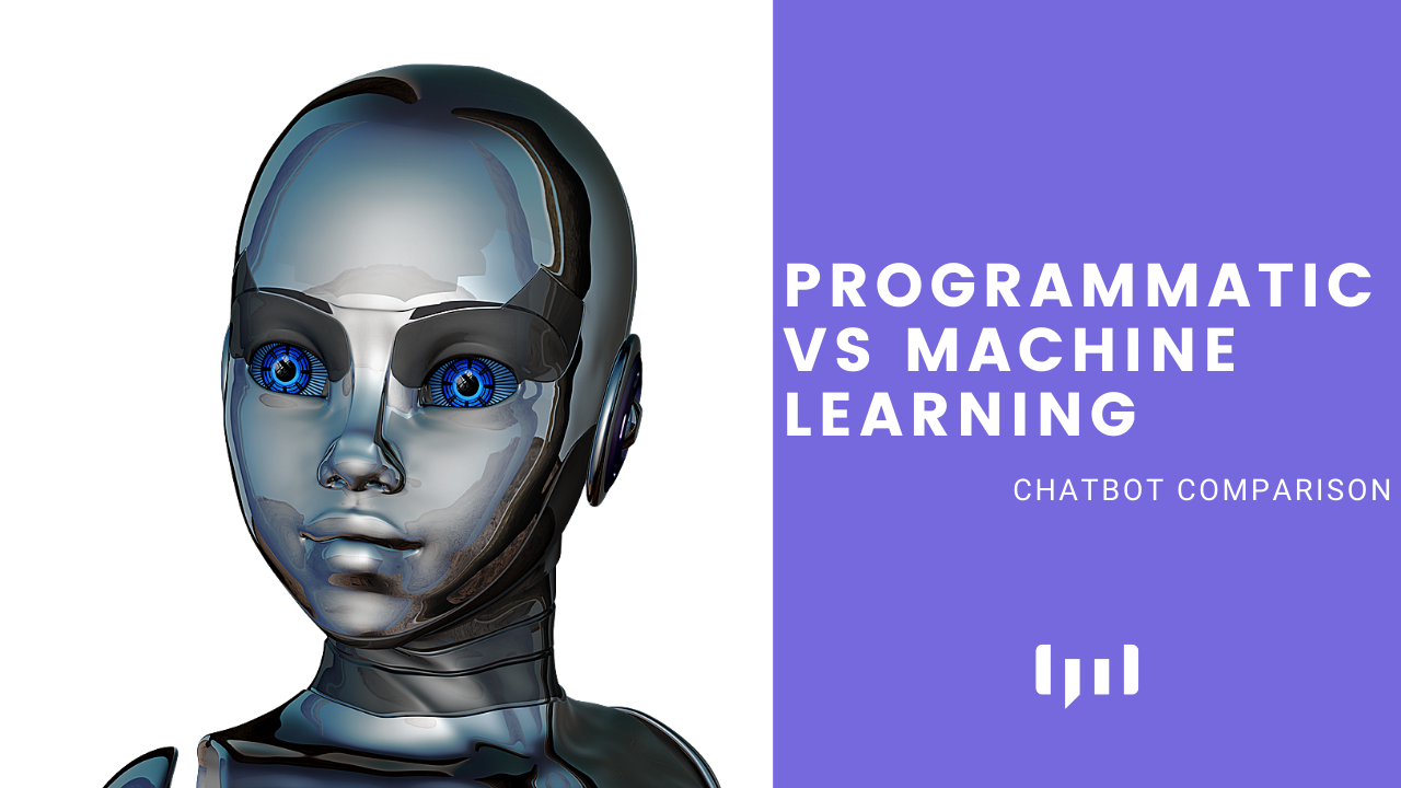 Programmatic vs machine learning chatbot comparison