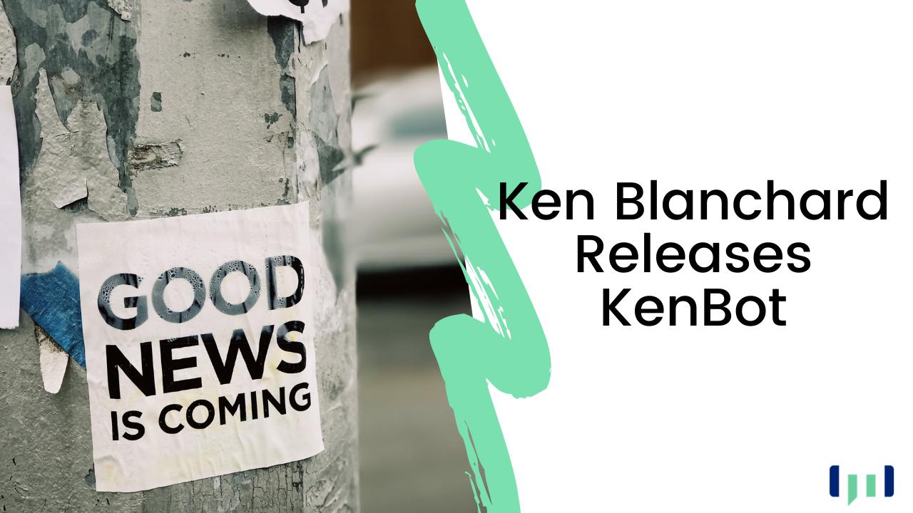 Ken Blanchard releases KenBot