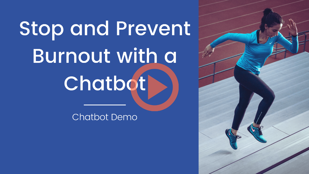 stop and prevent burnout with a chatbot layout